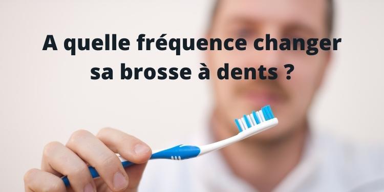À quelle fréquence dois-je remplacer ma brosse à dents ?